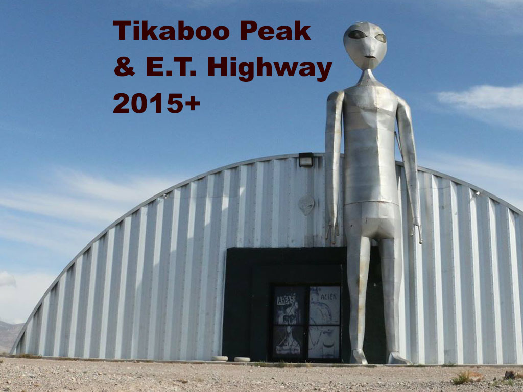 Tikaboo Peak & E.T. Highway - 2015 and beyond