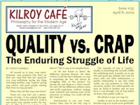 Quality vs. Crap: The Enduring Struggle of Life (essay).